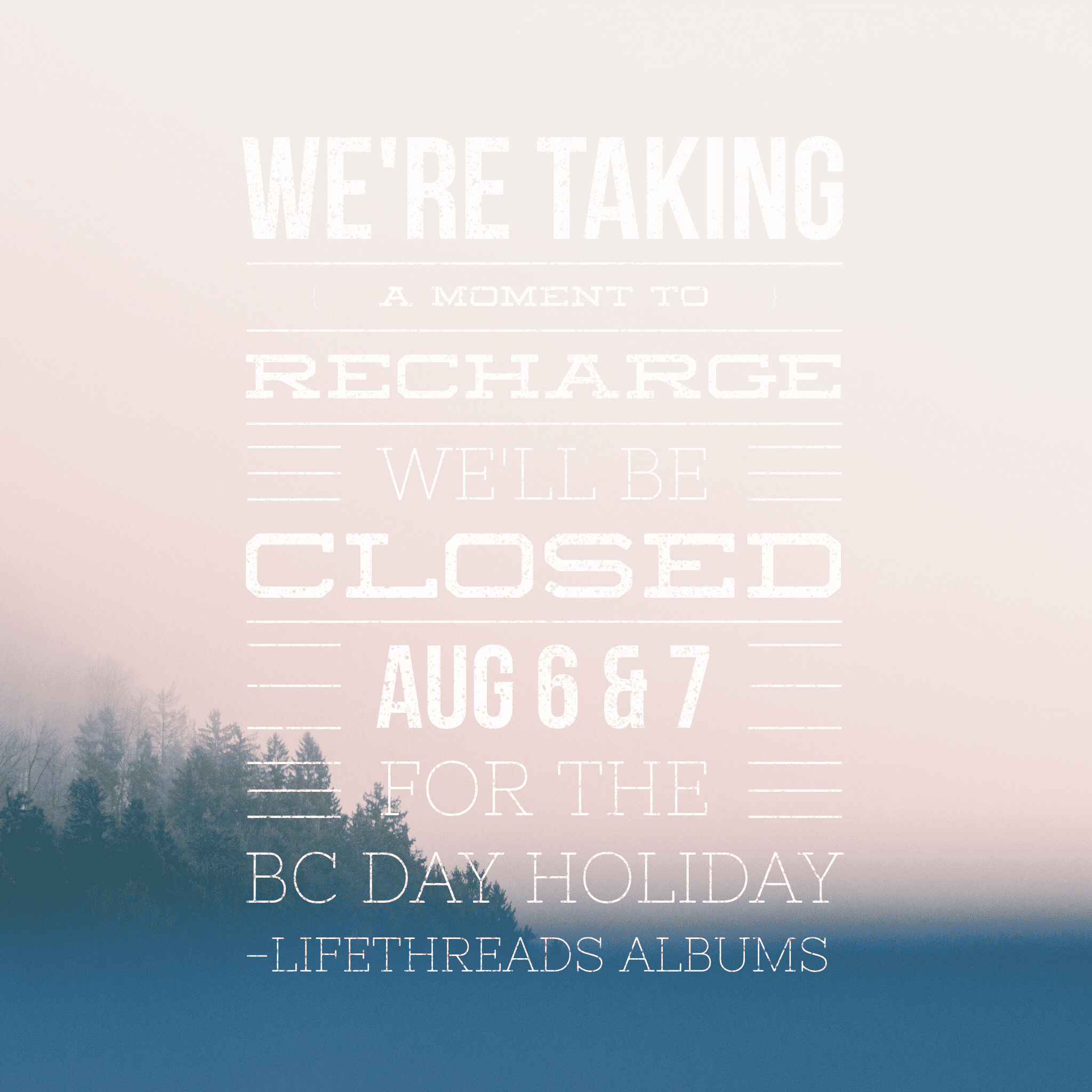 BC Day Holiday Hours with lifethreads albums